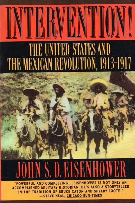 Image for INTERVENTION! THE UNITED STATES AND THE MEXICAN REVOLUTION, 1913-1917
