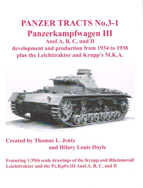 Image for PANZER TRACTS NO. 3-1: PANZERKAMPFWAGEN III AUSF. A, B, C, AND D & KRUPP'S MKA