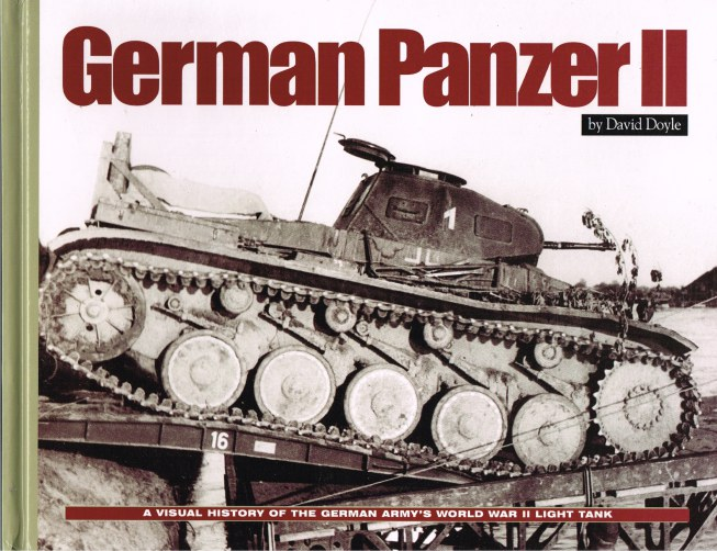 Image for GERMAN PANZER II : A VISUAL HISTORY OF THE GERMAN ARMY'S WORLD WAR II LIGHT TANK