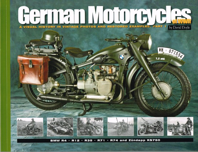 Image for GERMAN MOTORCYCLES OF WWII : A VISUAL HISTORY IN VINTAGE PHOTOS AND RESTORED EXAMPLES, PART 1