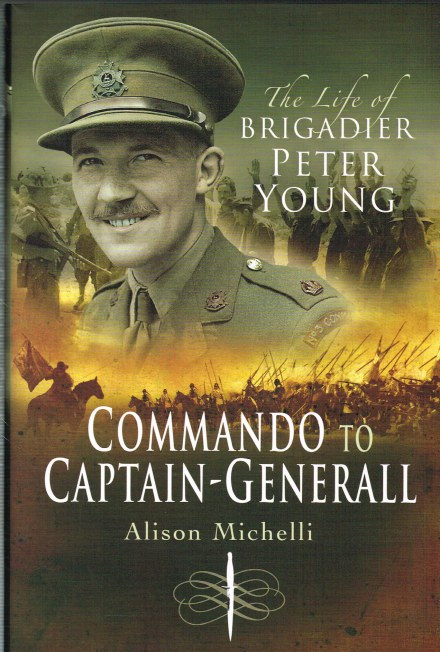 Image for COMMANDO TO CAPTAIN-GENERALL: THE LIFE OF BRIGADIER PETER YOUNG