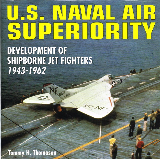 Image for US NAVAL AIR SUPERIORITY: DEVELOPMENT OF SHIPBORNE JET FIGHTERS 1943-1962