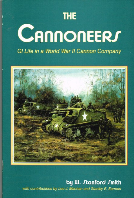 Image for THE CANNONEERS: GI LIFE IN A WORLD WAR II CANNON COMPANY