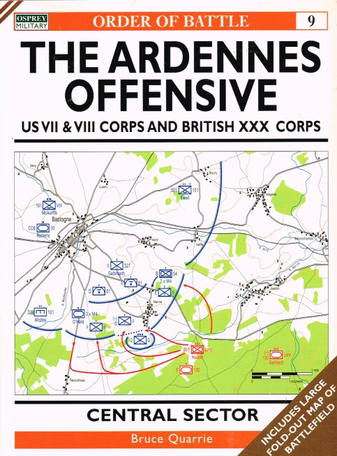 Image for ORDER OF BATTLE 9: THE ARDENNES OFFENSIVE: US VII & VIII CORPS AND BRITISH XXX CORPS CENTRAL SECTOR