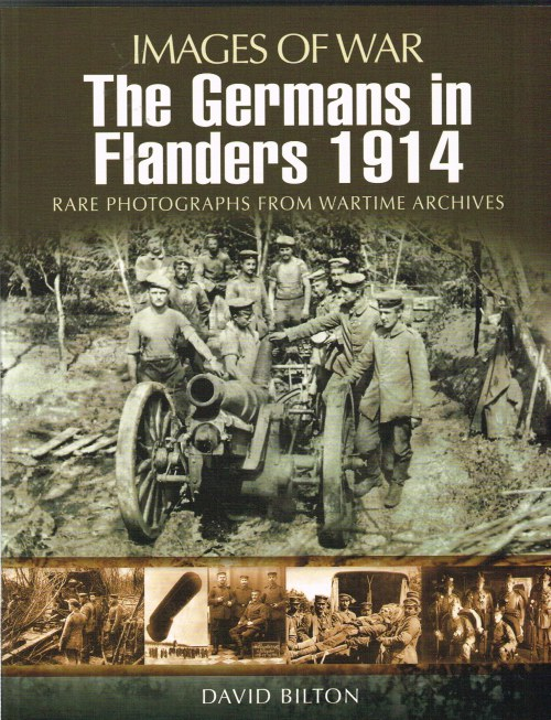 Image for IMAGES OF WAR: THE GERMANS IN FLANDERS 1914
