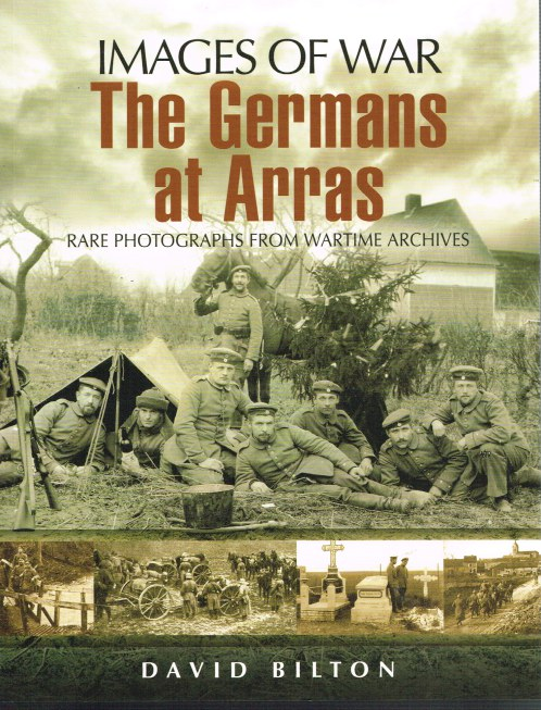 Image for IMAGES OF WAR: THE GERMANS AT ARRAS