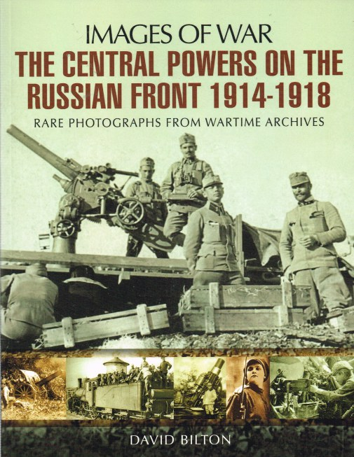 Image for IMAGES OF WAR: THE CENTRAL POWERS ON THE RUSSIAN FRONT 1914-1918