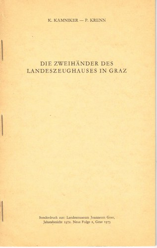 Image for DIE ZWEIHANDER DES LANDESZEUGHAUSES IN GRAZ (GERMAN TEXT)