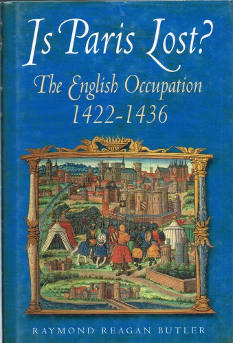 Image for IS PARIS LOST? THE ENGLISH OCCUPATION 1422-1436