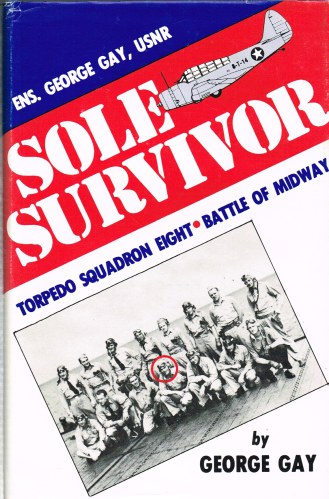 Image for SOLE SURVIVOR: THE BATTLE OF MIDWAY AND ITS EFFECT ON HIS LIFE (SIGNED BY THE AUTHOR - GEORGE GAY)