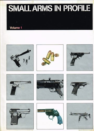 Image for SMALL ARMS IN PROFILE: VOLUME 1