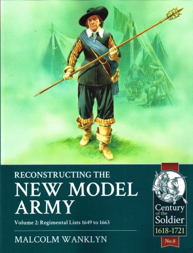 Image for RECONSTRUCTING THE NEW MODEL ARMY: VOLUME 2: REGIMENTAL LISTS APRIL 1649 TO MAY 1663