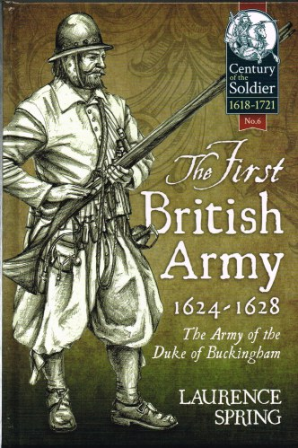 Image for THE FIRST BRITISH ARMY 1624-1628 : THE ARMY OF THE DUKE OF BUCKINGHAM