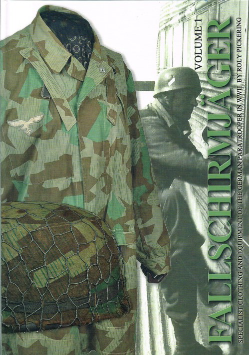 Image for FALLSCHIRMJAGER VOLUME 1: SPECIALIST CLOTHING AND EQUIPMENT OF THE GERMAN PARATROOPER IN WWII