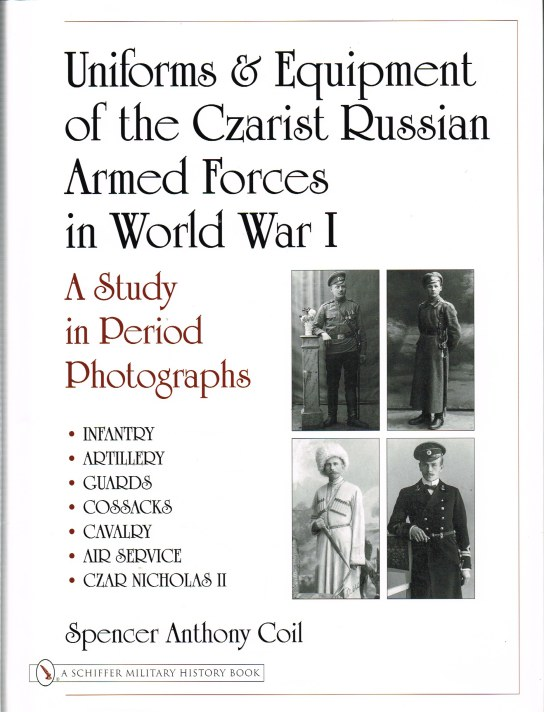 Image for UNIFORMS AND EQUIPMENT OF THE CZARIST RUSSIAN ARMED FORCES IN WORLD WAR I : A STUDY IN PERIOD PHOTOGRAPHS