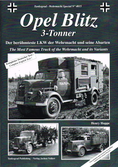 Image for OPEL BLITZ 3-TONNER: THE MOST FAMOUS TRUCK OF THE WEHRMACHT AND ITS VARIANTS (UPDATED & ENLARGED EDITION)