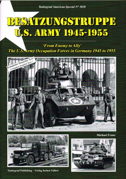 Image for BESATZUNGSTRUPPE US ARMY 1945-1955: 'FROM ENEMY TO ALLY' THE US ARMY OCCUPATION FORCES IN GERMANY 1945 TO 1955