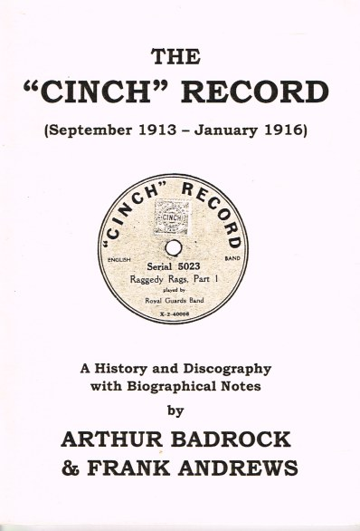 Image for THE 'CINCH' RECORD (SEPTEMBER 1913 - JANUARY 1916) A HISTORY AND DISCOGRAPHY WITH BIOGRAPHICAL NOTES