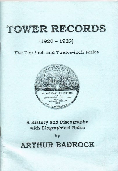 Image for TOWER RECORDS (1920-1922) : THE TEN-INCH AND TWELVE-INCH SERIES : A HISTORY AND DISCOGRAPHY WITH BIOGRAPHICAL NOTES
