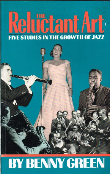 Image for THE RELUCTANT ART: FIVE STUDIES IN THE GROWTH OF JAZZ (EXPANDED EDITION)