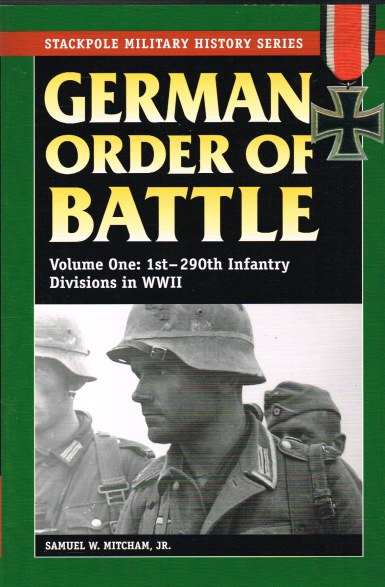 Image for GERMAN ORDER OF BATTLE: VOLUME ONE: 1ST - 290TH INFANTRY DIVISIONS IN WWII