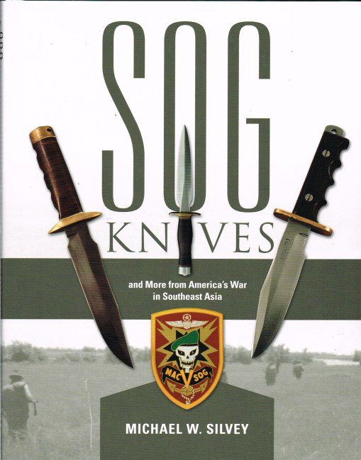Image for SOG KNIVES AND MORE FROM AMERICA'S WAR IN SOUTHEAST ASIA