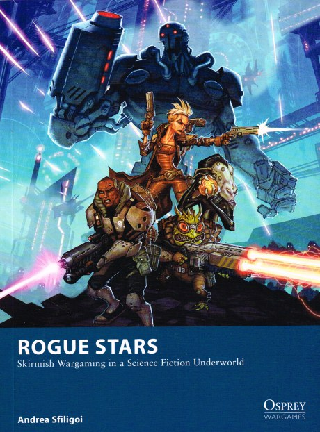 Image for ROGUE STARS: SKIRMISH WARGAMING IN A SCIENCE FICTION UNDERWORLD