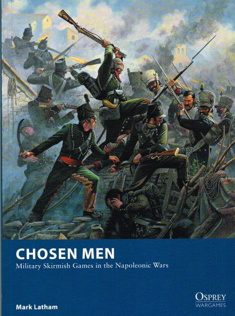 Image for CHOSEN MEN: MILITARY SKIRMISH GAMES IN THE NAPOLEONIC WARS