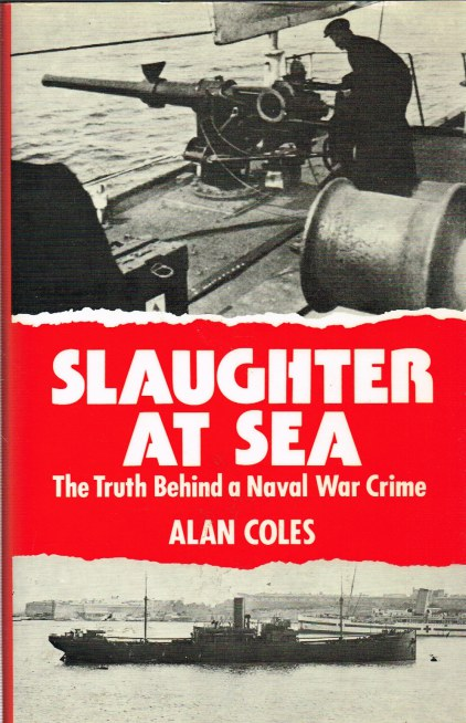 Image for SLAUGHTER AT SEA: THE TRUTH BEHIND A NAVAL WAR CRIME