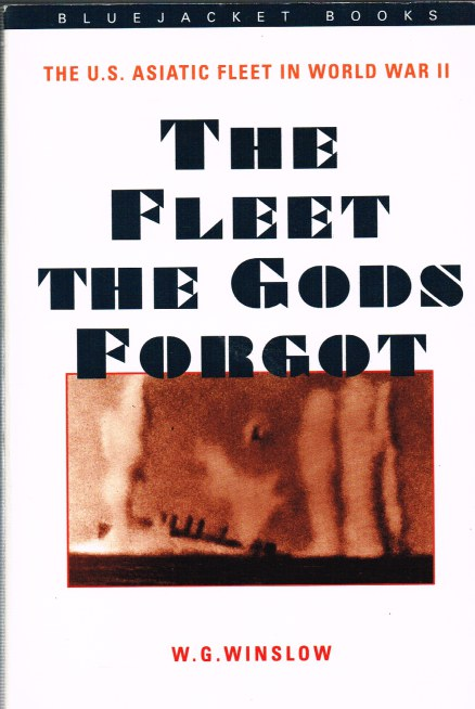 Image for THE FLEET THE GODS FORGOT : THE US ASIATIC FLEET IN WORLD WAR II
