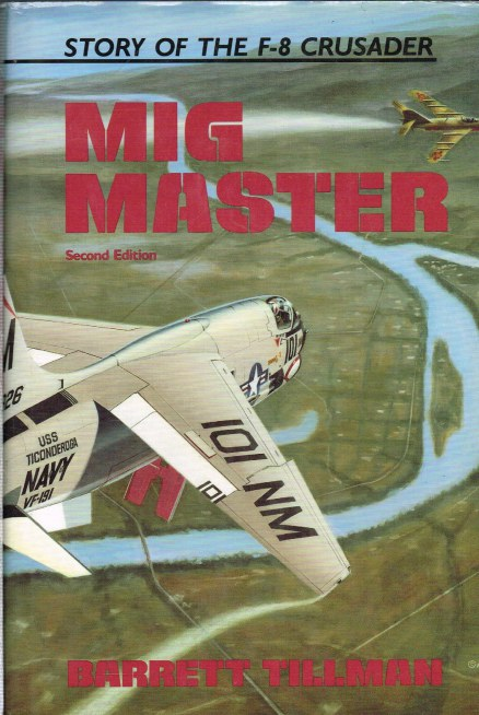 Image for MIG MASTER: THE STORY OF THE F-8 CRUSADER (SECOND EDITION)