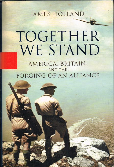 Image for TOGETHER WE STAND: AMERICA, BRITAIN, AND THE FORGING OF AN ALLIANCE