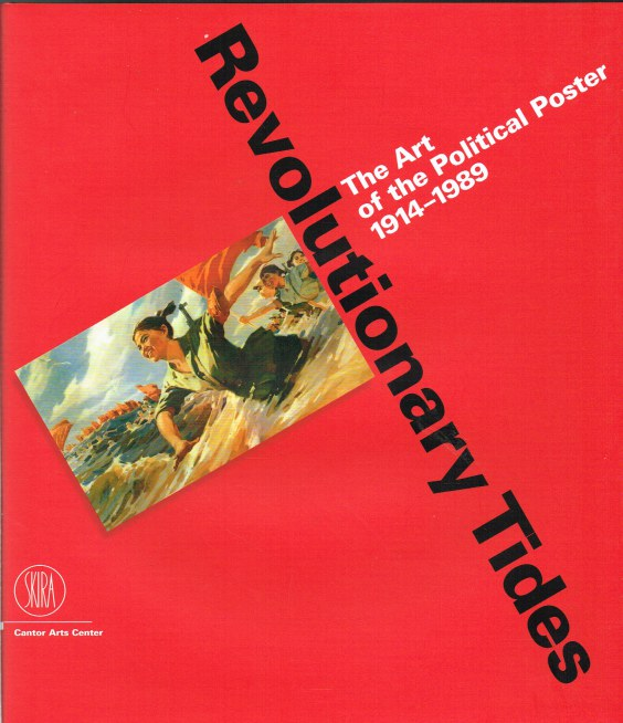 Image for REVOLUTIONARY TIDES: THE ART OF THE POLITICAL POSTER, 1914-1989
