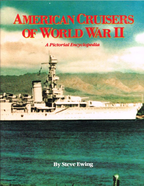 Image for AMERICAN CRUISERS OF WORLD WAR II: A PICTORIAL ENCYCLOPEDIA