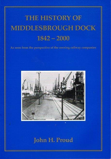 Image for THE HISTORY OF MIDDLESBROUGH DOCK 1842-2000 (SIGNED COPY)