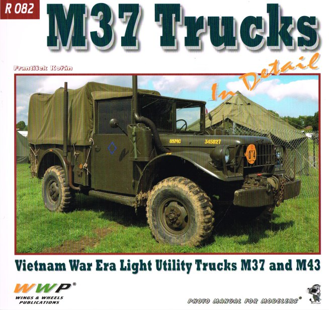 Image for M37 TRUCKS IN DETAIL: VIETNAM WAR ERA LIGHT UTILITY TRUCKS M37 AND M43