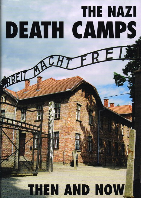 Image for THE NAZI DEATH CAMPS THEN AND NOW