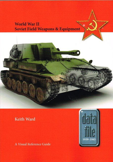 Image for WORLD WAR II SOVIET FIELD WEAPONS & EQUIPMENT: A VISUAL REFERENCE GUIDE