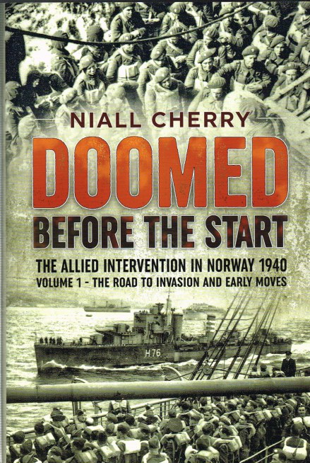 Image for DOOMED BEFORE THE START: THE ALLIED INTERVENTION IN NORWAY 1940 VOLUME 1 - THE ROAD TO INVASION AND EARLY MOVES