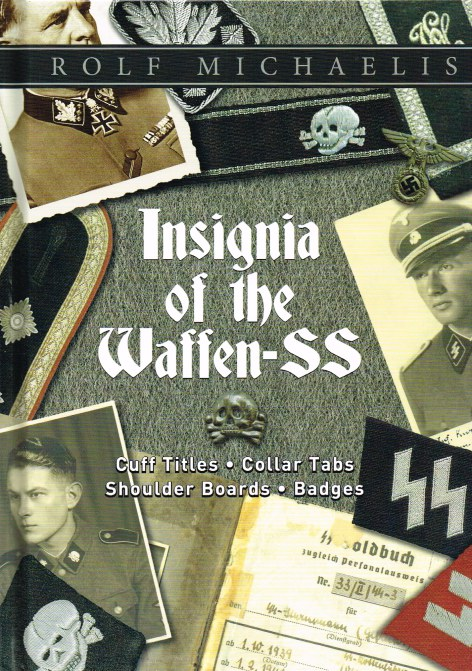Image for INSIGNIA OF THE WAFFEN-SS: CUFF TITLES, COLLAR TABS, SHOULDER BOARDS, BADGES