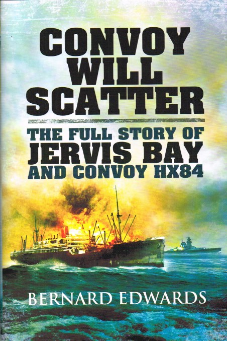 Image for CONVOY WILL SCATTER: THE FULL STORY OF JERVIS BAY AND CONVOY HX84