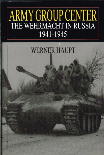 Image for ARMY GROUP CENTER: THE WEHRMACHT IN RUSSIA 1941-1945