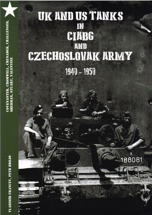 Image for UK AND US TANKS IN CIABG AND CZECHOSLOVAK ARMY 1940-1950