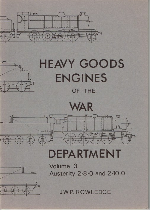 Image for HEAVY GOODS ENGINES OF THE WAR DEPARTMENT VOLUME THREE: THE AUSTERITY 2-8-0 AND 2-10-0