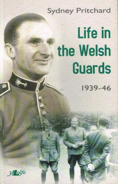 Image for LIFE IN THE WELSH GUARDS 1939-46