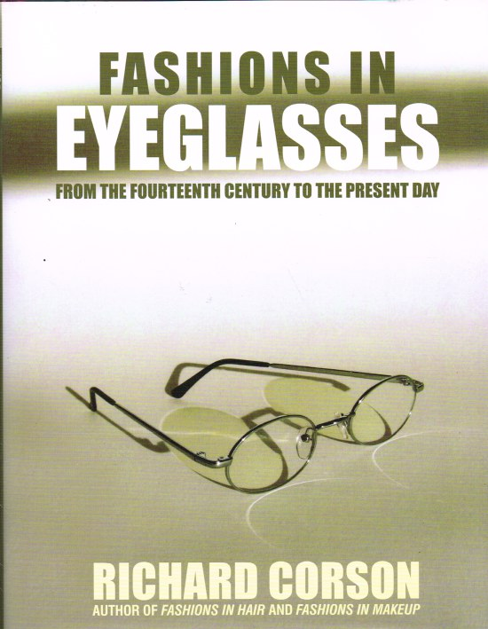 Image for FASHIONS IN EYEGLASSES FROM THE FOURTEENTH CENTURY TO THE PRESENT DAY (ENLARGED & UPDATED EDITION)