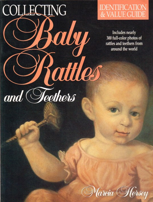 Image for COLLECTING BABY RATTLES AND TEETHERS