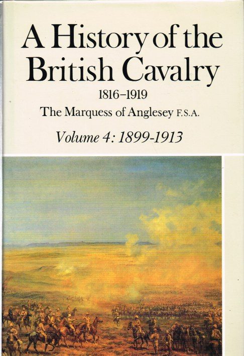 Image for A HISTORY OF THE BRITISH CAVALRY 1816-1919: VOLUME IV 1899 TO 1913
