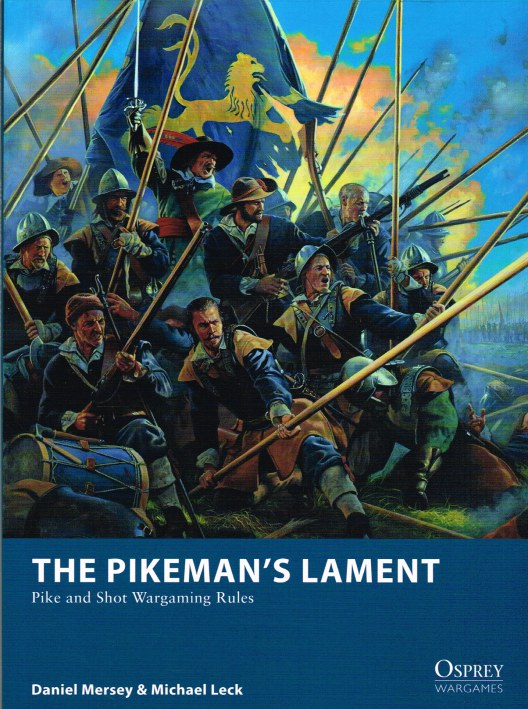 Image for THE PIKEMAN'S LAMENT: PIKE AND SHOT WARGAMING RULES
