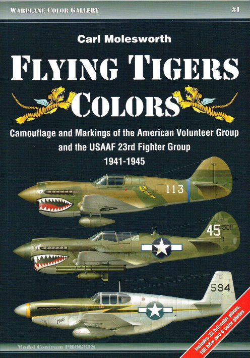 Image for FLYING TIGERS COLORS: CAMOUFLAGE AND MARKINGS OF THE AMERICAN VOLUNTEER GROUP AND THE USAAF 23RD FIGHTER GROUP, 1941-1945
